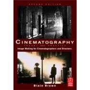 Cinematography: Theory and Practice : Image Making for Cinematographers and Directors by Brown; Blain, 9780240812090
