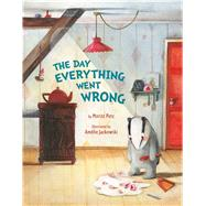 The Day Everything Went Wrong by Petz, Moritz; Jackowski, Am�lie, 9780735842090