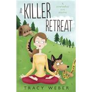 A Killer Retreat by Weber, Tracy, 9780738742090