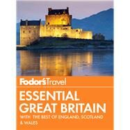 Fodor's Essential Great Britain by FODOR'S TRAVEL GUIDES, 9780804142090