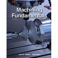 Machining Fundamentals by Walker, John R.; Dixon, Bob, 9781619602090