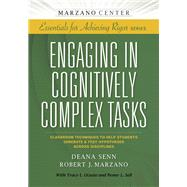 Engaging in Cognitively Complex Tasks by Senn, Deana; Marzano, Robert J.; Moore, Carla (CON); Sell, Penny L. (CON), 9781941112090