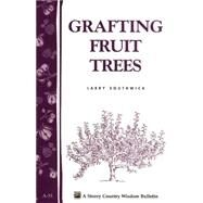 Grafting Fruit Trees by Southwick, Larry, 9780882662091