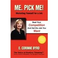 Me Pick Me Marketing Yourself for A Job by Byrd, E. Corinne Corinne, 9781412202091