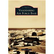 Vandenberg Air Force Base by Page, Joseph T., II, 9781467132091