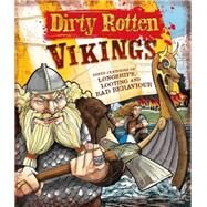 Dirty Rotten Vikings: Three Centuries of Longships, Looting, and Bad Behavior by Sertori, J. M.; Mazzara, Mauro, 9781783252091