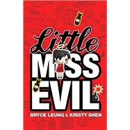 Little Miss Evil by Leung, Bryce; Shen, Kristy, 9781939392091