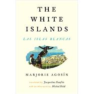 The White Islands / Las Islas Blancas by Agosín, Marjorie; Nanfito, Jacqueline, 9780983322092