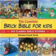The Complete Brick Bible for Kids by Smith, Brendan Powell, 9781634502092