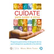 Cuídate para cuidar a otros/ Take care to care for others by Tejeda, Miguel Marín, 9786079472092