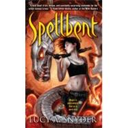 Spellbent by Snyder, Lucy A., 9780345512093