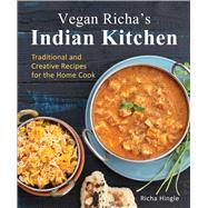 Vegan Richa's Indian Kitchen Traditional and Creative Recipes for the Home Cook by Hingle, Richa, 9781941252093