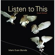 Listen to This Plus NEW MyLab Music - Access Card Package by Bonds, Mark Evan, PhD, 9780134492094