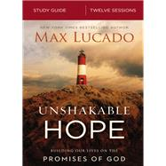 Unshakable Hope by Lucado, Max; Anthony, Tom (CON), 9780310092094