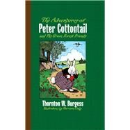 The Adventures of Peter Cottontail and His Green Forest Friends by Burgess, Thornton W.; Cady, Harrison, 9780486492094