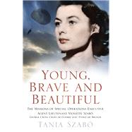 Young, Brave and Beautiful by Szabo, Tania, 9780750962094