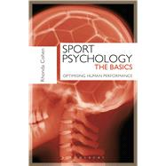 Sport Psychology: The Basics Optimising Human Performance by Cohen, Rhonda, 9781408172094