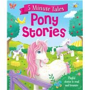 Five Minute Pony Stories by Igloobooks, 9781499882094