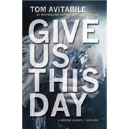 Give Us This Day by Avitabile, Tom, 9781611882094