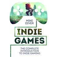 Indie Games by Diver, Mike, 9781910552094