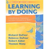 Learning by Doing: A Handbook for Professional Communities at Work by Dufour, Richard; DuFour, Rebecca; Eaker, Robert; Many, Thomas, 9781935542094