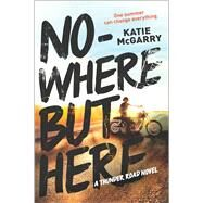 Nowhere but Here by McGarry, Katie, 9780373212095