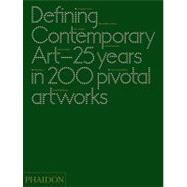 Defining Contemporary Art by Birnbaum, Daniel; Butler, Cornelia H.; Cotter, Suzanne, 9780714862095