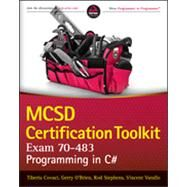 Mcsd Certification ToolKit (Exam 70-483) : Programming in C# by Covaci, Tiberiu; O'Brien, Gerry; Stephens, Rod; Varallo, Vincent, 9781118612095