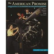 The American Promise, Volume 2 A History of the United States by Roark, James L.; Johnson, Michael P.; Cohen, Patricia Cline; Stage, Sarah; Hartmann, Susan M., 9781319062095