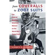 From Coveralls to Zoot Suits by Escobedo, Elizabeth R., 9781469622095