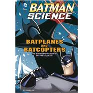 Batplanes and Batcopters by Enz, Tammy; Kane, Bob (CRT), 9781476552095