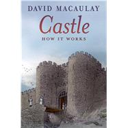 Castle: How It Works by MacAulay, David; Keenan, Sheila, 9781626722095