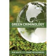 Green Criminology: An Introduction to the Study of Environmental Harm by White; Rob, 9780415632096