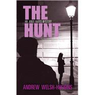The Hunt by Welsh-huggins, Andrew, 9780804012096