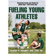 Fueling Young Athletes by Mangieri, Heather R., 9781492522096