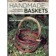 Handmade Baskets From Nature's Colourful Materials by Vaughan, Susie, 9781782212096