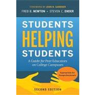 Students Helping Students : A Guide for Peer Educators on College Campuses by Newton, Fred B.; Ender, Steven C.; Gardner, John N., 9780470452097