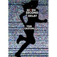 Seven Second Delay by Easton, Tom, 9780823432097