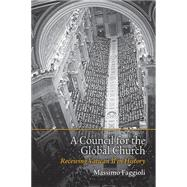 A Council for the Global Church by Faggioli, Massimo, 9781451472097