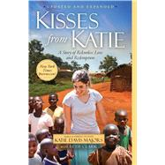 Kisses from Katie : A Story of Relentless Love and Redemption by Davis, Katie J.; Clark, Beth, 9781451612097