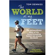 The World at My Feet by Denniss, Tom; Fitzsimons, Peter, 9781760112097