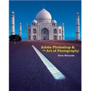 Adobe Photoshop and the Art of Photography A Comprehensive Introduction by Weinrebe, Steven, 9781428312098