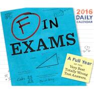 F in Exams 2016 Daily Calendar by Chronicle Books, 9781452142098