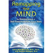 Remapping Your Mind by Mehl-Madrona, Lewis; Mainguy, Barbara (CON), 9781591432098
