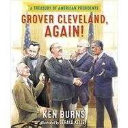 Grover Cleveland, Again! by BURNS, KENKELLEY, GERALD, 9780385392099