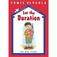 For the Duration : The War Years by dePaola, Tomie (Author); dePaola, Tomie (Illustrator), 9780399252099
