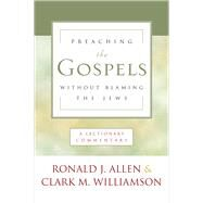 Preaching the Gospels Without Blaming the Jews by Allen, Ronald, 9780664262099