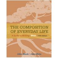 The Composition of Everyday Life, Brief by Mauk, John; Metz, John, 9781305092099