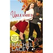 Unleashed by Lacey, Rachel, 9781455582099