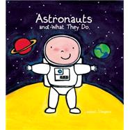 Astronauts and What They Do by Slegers, Liesbet, 9781605372099